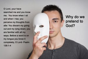 Why do we pretend to God